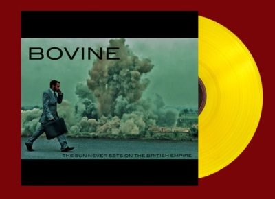 BOVINE - The Sun Never Sets On The British Empire - LP (DIE HARD version - yellow clear vinyl)