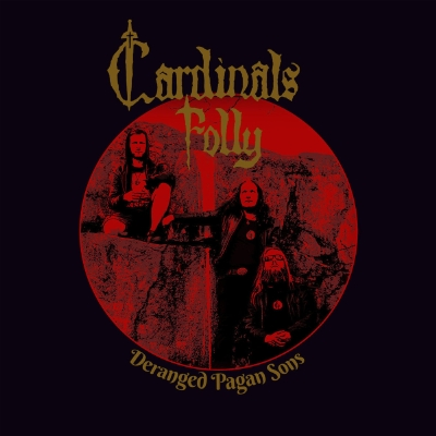 CARDINALS FOLLY - Deranged Pagan Sons - CD