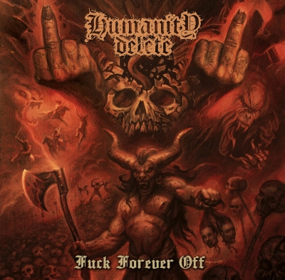 HUMANITY DELETE - Fuck Forever Off - CD