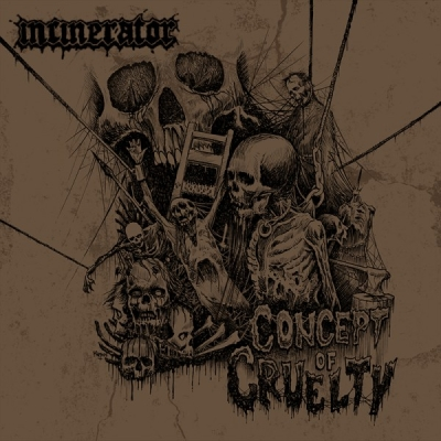 INCINERATOR - Concept Of Cruelty - CD