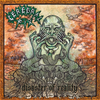 CEREBRAL FIX - Disaster Of Reality - LP